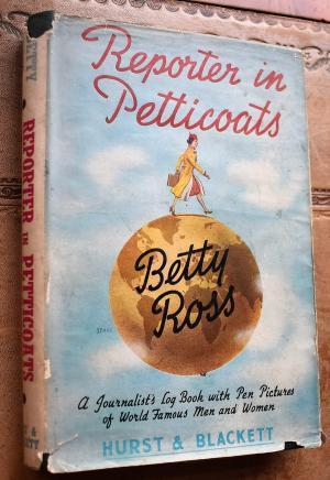 "Book Cover of Betty Ross's book ""Reporter in Petticoats"""