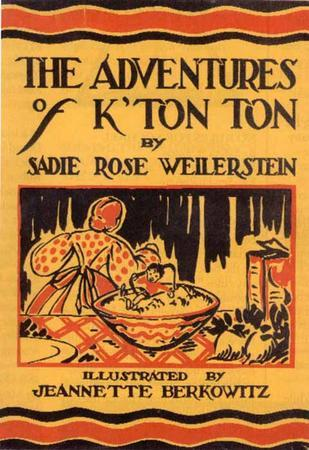 "Sadie Weilerstein's ""The Adventures of K'Ton Ton"""