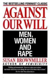 """Against Our Will"" Front Cover by Susan Brownmiller, 1975"