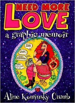 """Need More Love"" Front Cover by Aline Kominsky-Crumb"