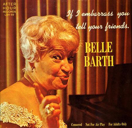 """If I Embarrass You Tell Your Friends"" Cover by Belle Barth"