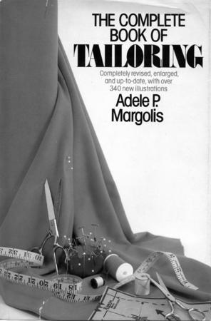 """The Complete Book of Tailoring"" Front Cover by Adele P. Margolis."
