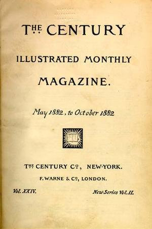 """The Century Illustrated Monthly Magazine"" Front Cover, 1882"