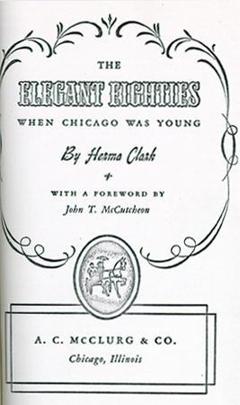 """The Elegant Eighties: When Chicago Was Young"" by Herma Clark, 1941"