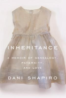 """Inheritance: A Memoir of Genealogy, Paternity, and Love"" Book Cover"