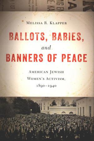 """Ballots, Babies, and Banners of Peace"" Book Cover by Melissa Klapper"