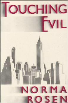 Norma Rosen's Book: Touching Evil